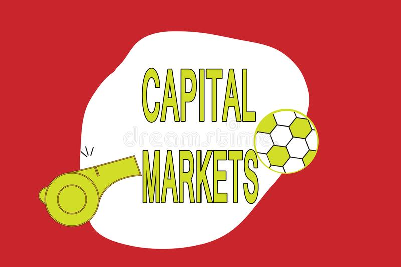 Text sign showing Capital Markets. Conceptual photo Allow businesses to raise funds by providing market security.  stock illustration