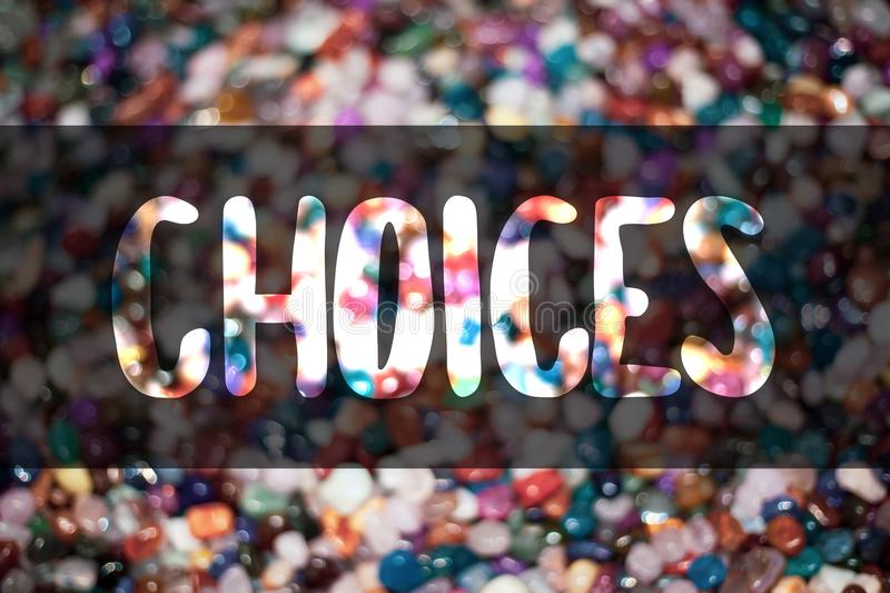 Text sign showing Choices. Conceptual photo Preference Discretion Inclination Distinguish Options Selection Blurry candies candy i. Deas message reflection stock photo