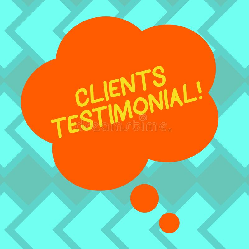 Text sign showing Clients Testimonial. Conceptual photo Customers Personal Experiences Reviews Opinions Feedback Blank Color. Floral Shape Thought Speech Bubble stock illustration