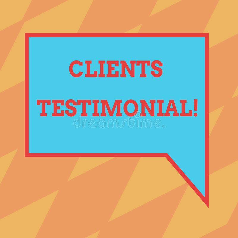 Text sign showing Clients Testimonial. Conceptual photo Customers Personal Experiences Reviews Opinions Feedback Blank Rectangular. Color Speech Bubble with stock illustration
