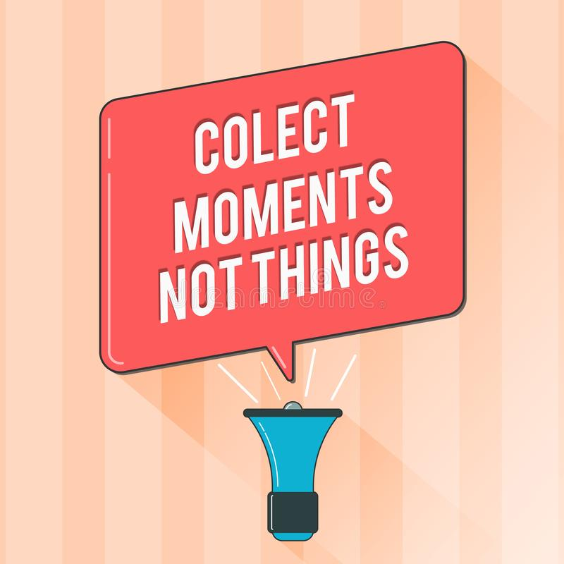 Text sign showing Colect Moments Not Things. Conceptual photo gather memories than short lived possessions.  vector illustration