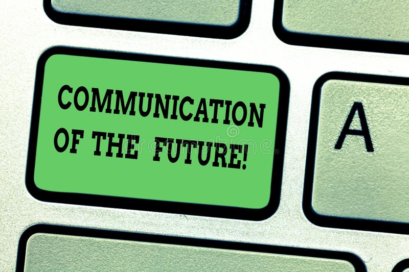 Text sign showing Communication Of The Future. Conceptual photo Online social media technologies interface Keyboard key. Intention to create computer message stock images
