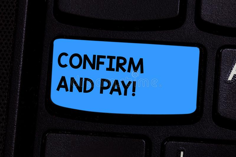 Text sign showing Confirm And Pay. Conceptual photo Check out your purchases and make a payment Confirmation Keyboard. Key Intention to create computer message stock photos