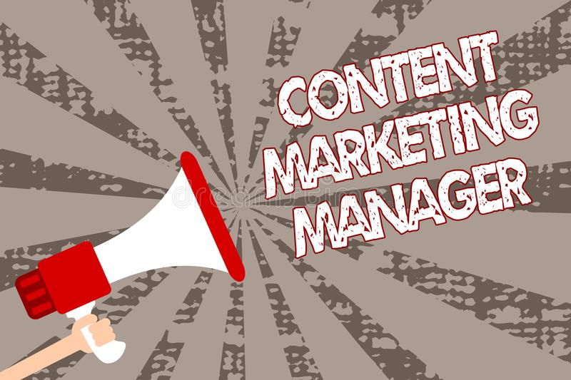 Text sign showing Content Marketing Manager. Conceptual photo who is responsible for writing posts and slogan Man holding megaphon. E loudspeaker grunge gray royalty free illustration