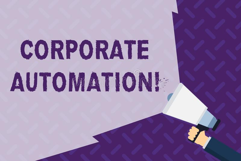 Text sign showing Corporate Automation. Conceptual photo automating key processes through computing technology Hand. Text sign showing Corporate Automation stock illustration