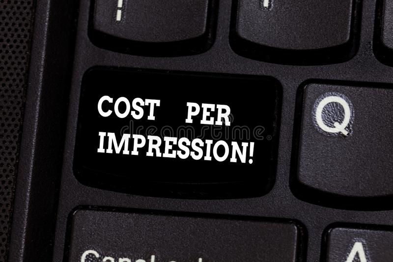 Text sign showing Cost Per Impression. Conceptual photo refers rate that advertiser has agreed to pay for number. Keyboard key Intention to create computer royalty free stock photography