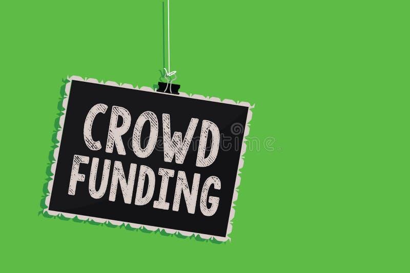 Text sign showing Crowd Funding. Conceptual photo Fundraising Kickstarter Startup Pledge Platform Donations Hanging blackboard mes. Sage communication vector illustration