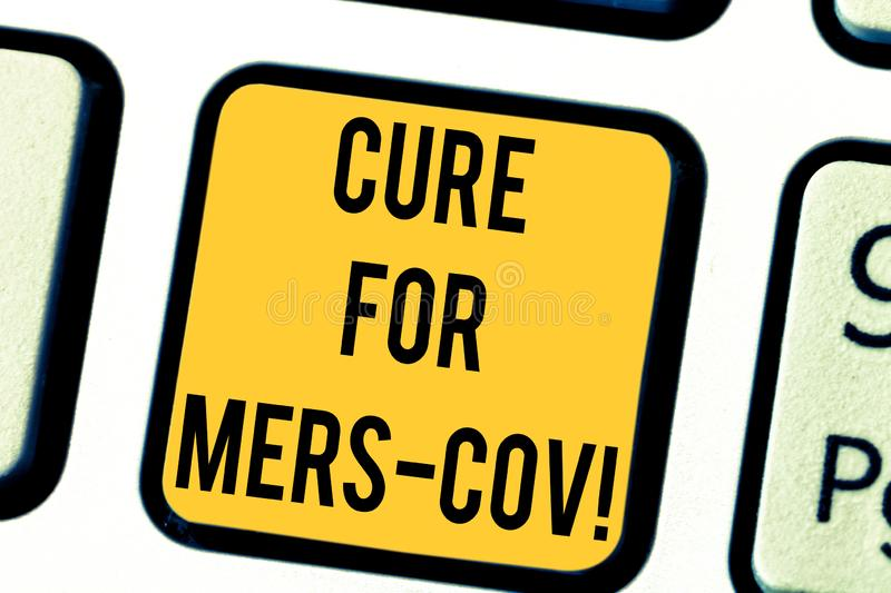 Text sign showing Cure For Mers Cov. Conceptual photo viral respiratory illness that first reported Saudi Arabia. Keyboard key Intention to create computer royalty free stock images