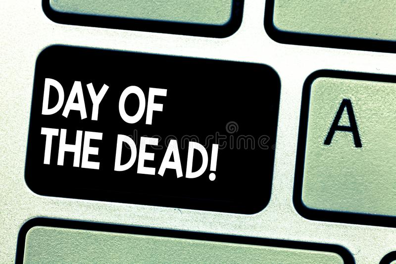 Text sign showing Day Of The Dead. Conceptual photo Mexican celebration honouring showing that have passed away Keyboard stock photography