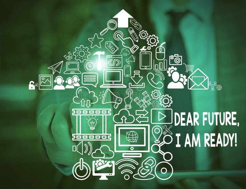 Text sign showing Dear Future I Am Ready. Conceptual photo Confident to move ahead or to face the future Woman wear. Text sign showing Dear Future I Am Ready stock images