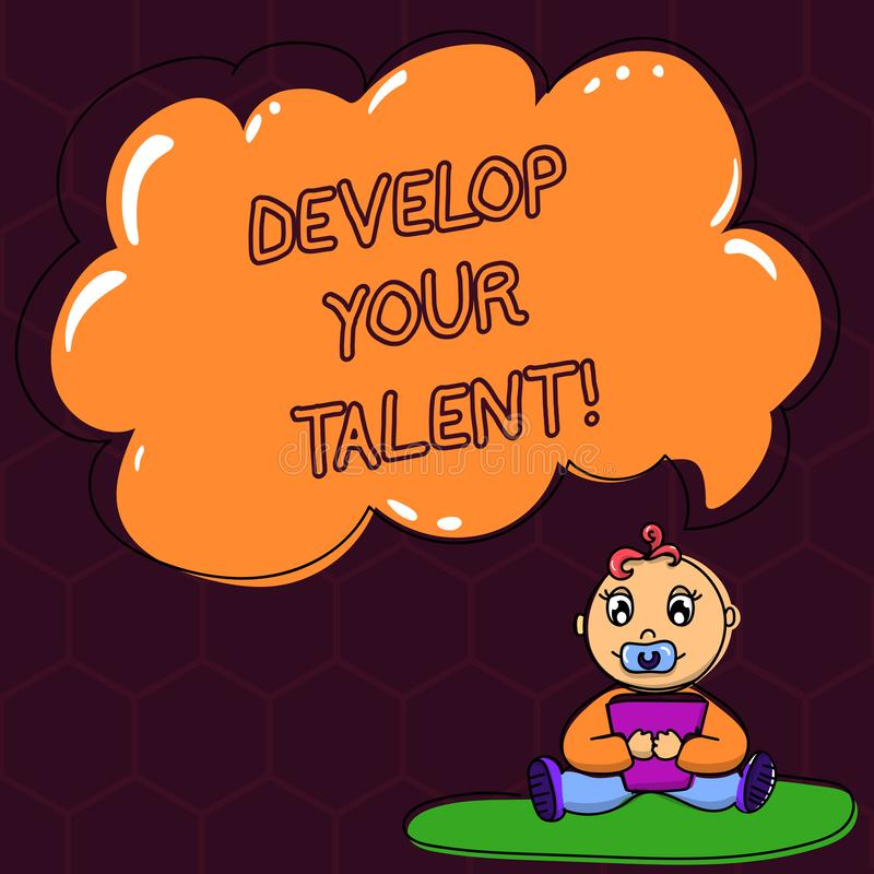 Text sign showing Develop Your Talent. Conceptual photo improve natural aptitude or skill with effort and time Baby. Sitting on Rug with Pacifier Book and Blank stock illustration