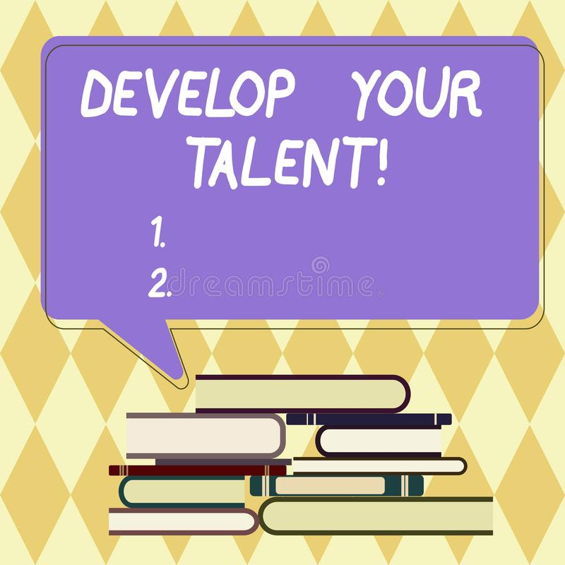 Text sign showing Develop Your Talent. Conceptual photo improve natural aptitude or skill with effort and time Uneven. Pile of Hardbound Books and Blank vector illustration