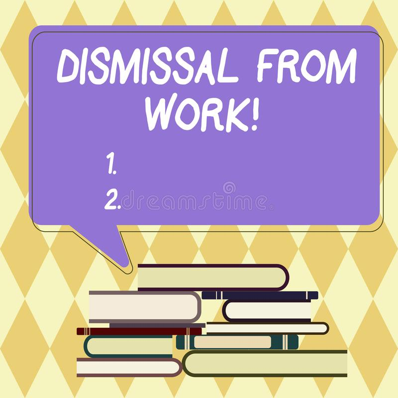 Text sign showing Dismissal From Work. Conceptual photo Terminated from Employment for reason Get fired Uneven Pile of. Hardbound Books and Blank Rectangular royalty free illustration