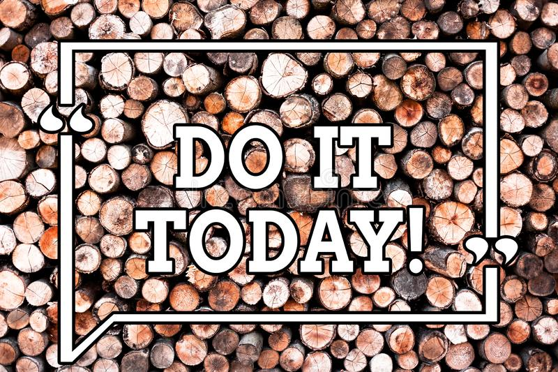 Text sign showing Do It Today. Conceptual photo Respond now Immediately Something needs to be done right away Wooden. Background vintage wood wild message ideas royalty free stock photography