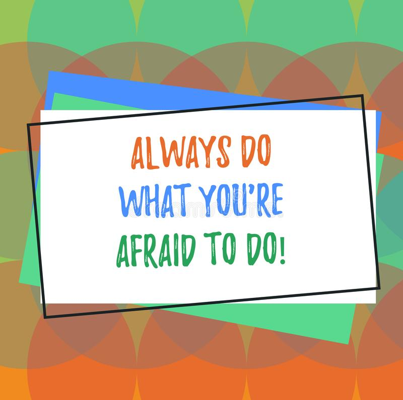 Text sign showing Always Do What You Re Afraid To Do. Conceptual photo Overcome your fear Challenge motivation Pile of. Blank Rectangular Outlined Different royalty free illustration