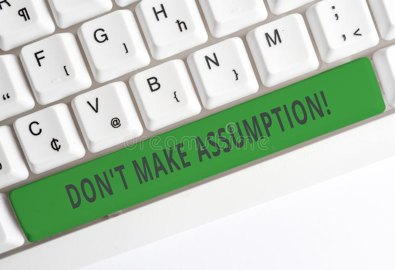 Text sign showing Don T Make Assumption. Conceptual photo something that you assume to be case even without proof White. Text sign showing Don T Make Assumption stock images