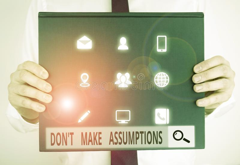 Text sign showing Don T Make Assumptions. Conceptual photo putting plan in future with percentage happening Male human. Text sign showing Don T Make Assumptions royalty free stock photo