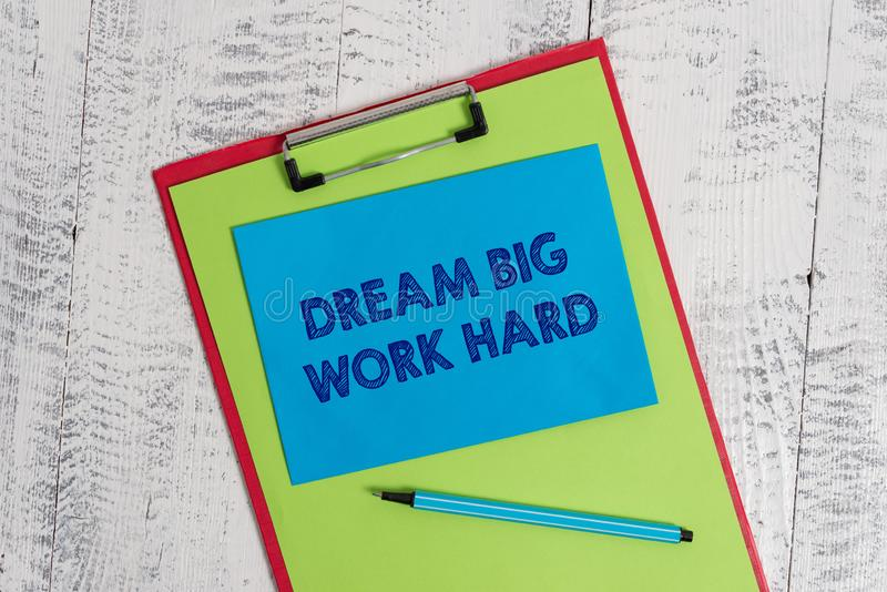 Text sign showing Dream Big Work Hard. Conceptual photo Believe in yourself and follow the dreams and goals Colored. Text sign showing Dream Big Work Hard stock image