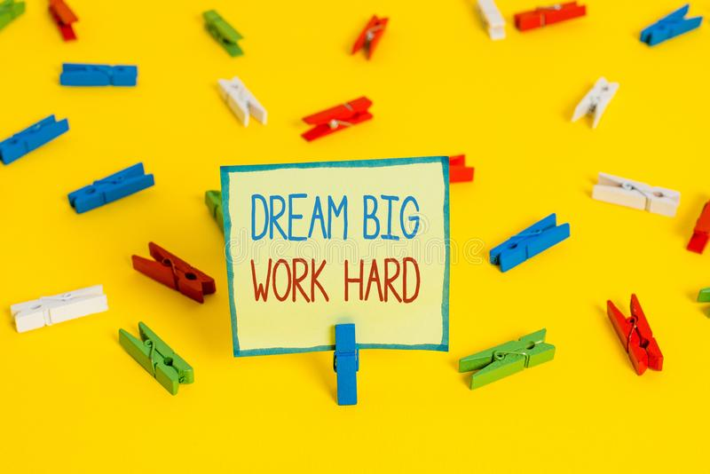 Text sign showing Dream Big Work Hard. Conceptual photo Believe in yourself and follow the dreams and goals Colored. Text sign showing Dream Big Work Hard stock photography