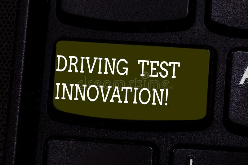 Text sign showing Driving Test Innovation. Conceptual photo Advance car assessment and testing before buying it Keyboard. Key Intention to create computer royalty free stock photos