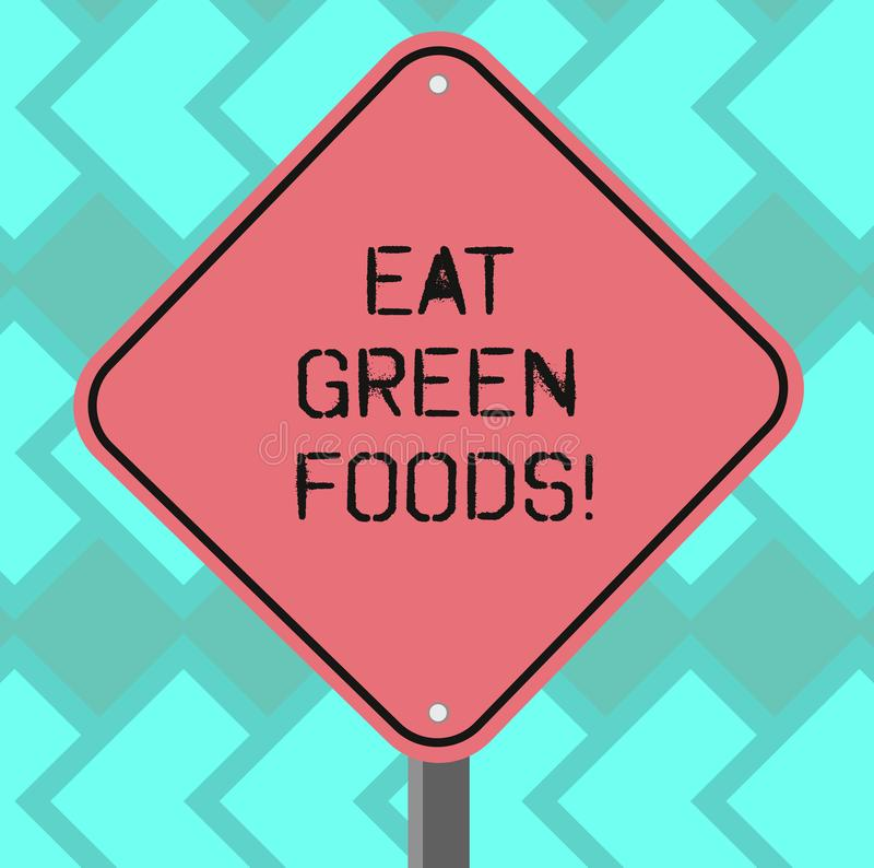 Text sign showing Eat Green Foods. Conceptual photo Eating more vegetables healthy diet vegetarian veggie demonstrating. Blank Diamond Shape Color Road Warning vector illustration