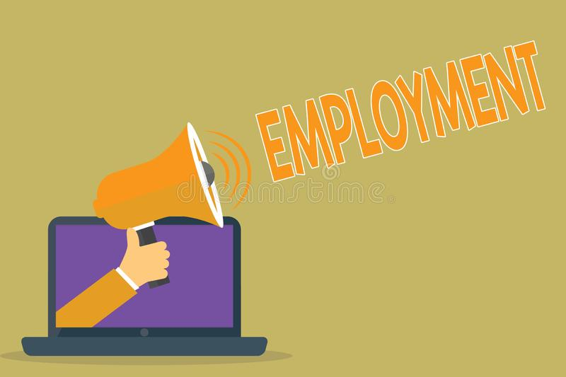 Text sign showing Employment. Conceptual photo State of having paid work Occupation Utilization of something.  stock illustration