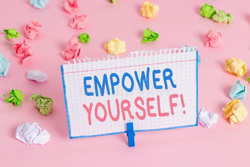 Text sign showing Empower Yourself. Conceptual photo taking control of our life setting goals and making choices. Text sign showing Empower Yourself. Business stock photography