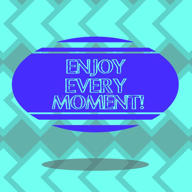 Text sign showing Enjoy Every Moment. Conceptual photo Remove unneeded possessions Minimalism force live present Blank. Color Oval Shape with Horizontal Stripe stock illustration