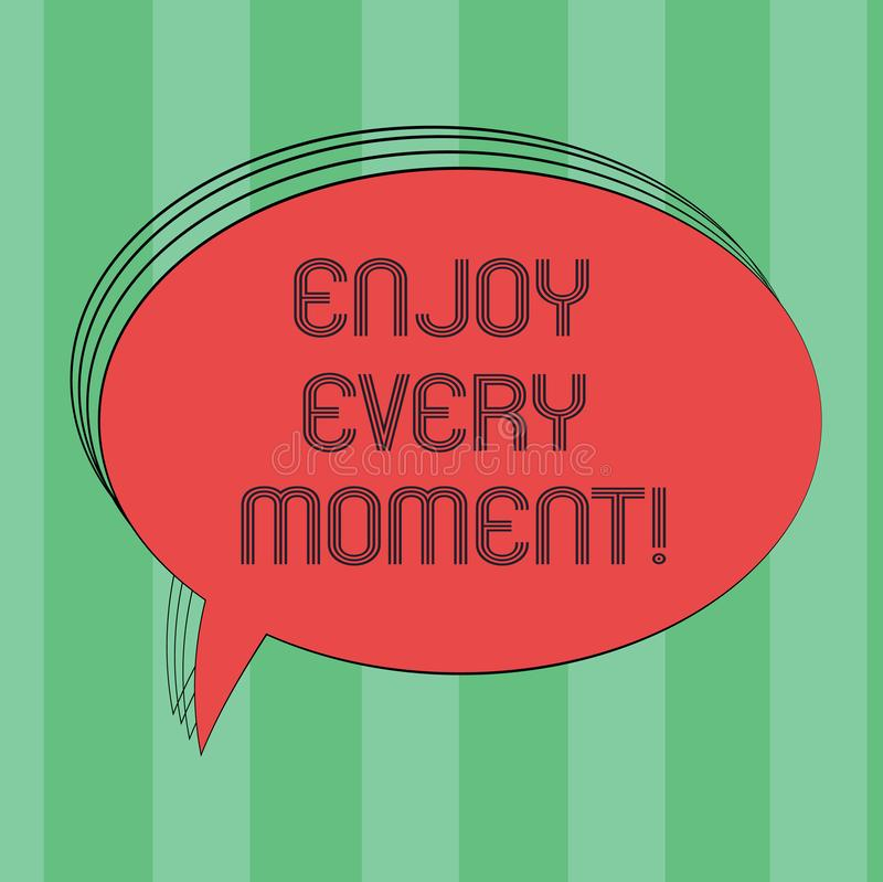 Text sign showing Enjoy Every Moment. Conceptual photo Remove unneeded possessions Minimalism force live present Blank. Oval Outlined Solid Color Speech Bubble royalty free illustration