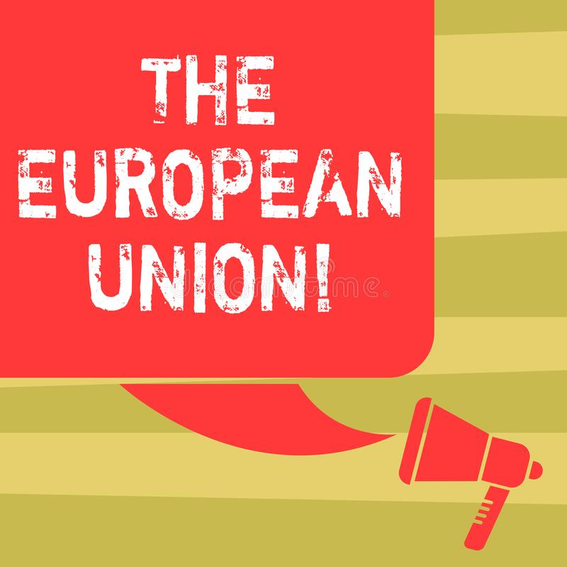 Text sign showing The European Union. Conceptual photo EU to which the member states of the EEC are evolving Color Silhouette of. Blank Square Speech Bubble and royalty free illustration