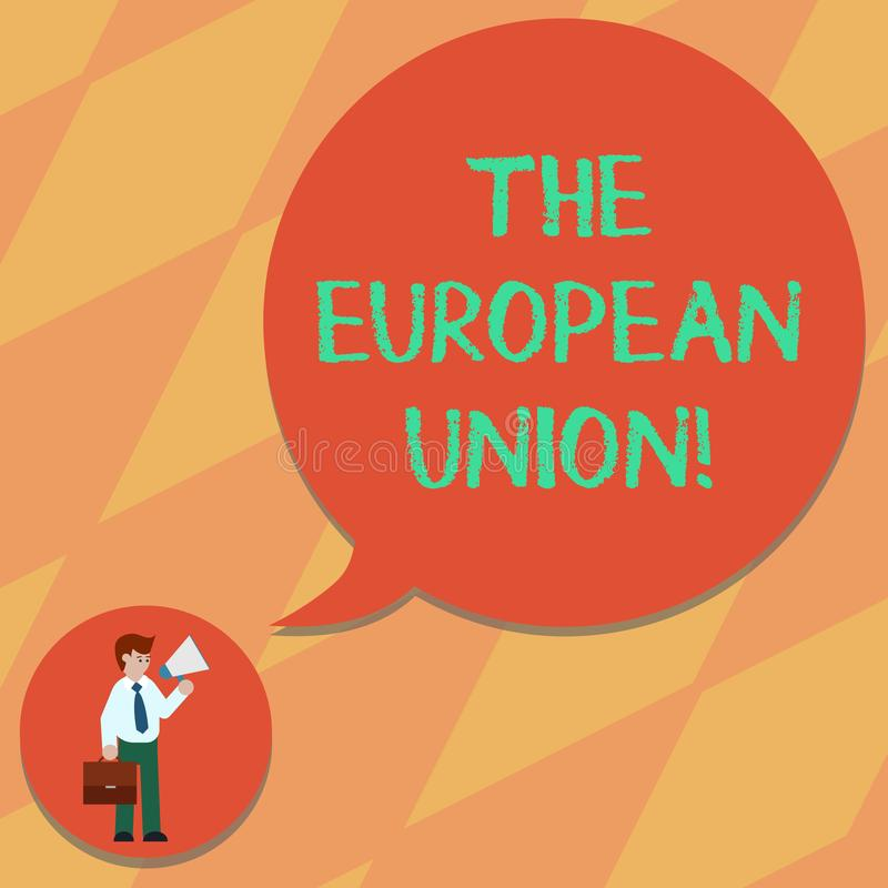 Text sign showing The European Union. Conceptual photo EU to which the member states of the EEC are evolving Man in. Necktie Carrying Briefcase Holding royalty free illustration