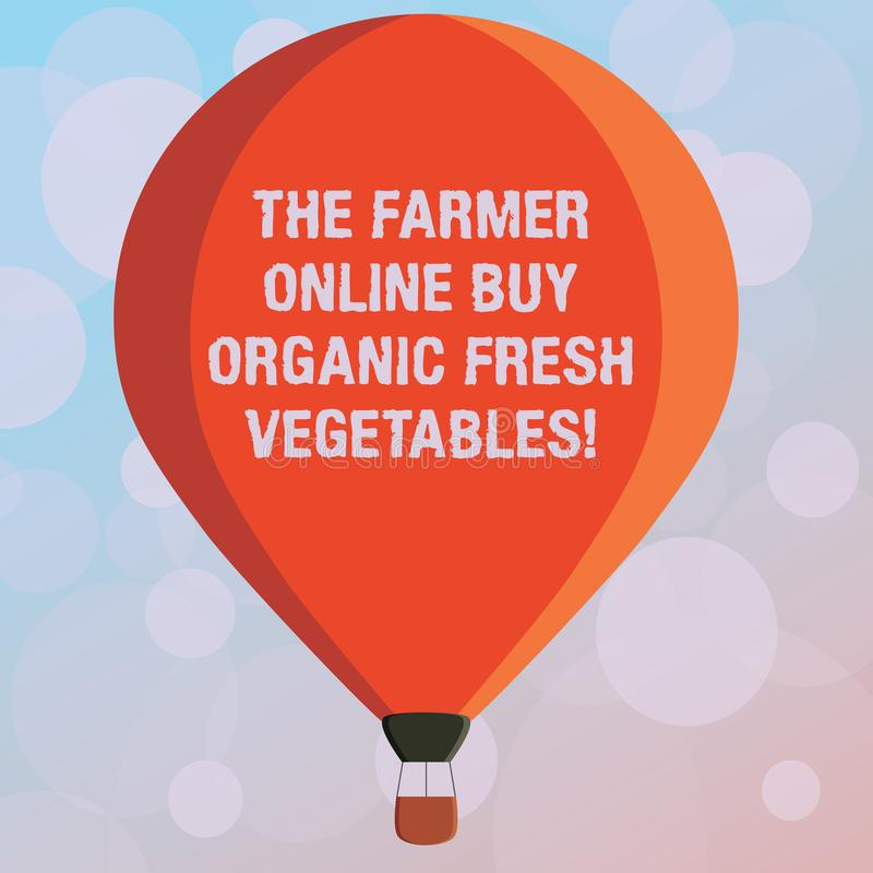 Text sign showing The Farmer Online Buy Organic Fresh Vegetables. Conceptual photo Purchase healthy food Three toned. Color Hot Air Balloon afloat with Basket royalty free illustration