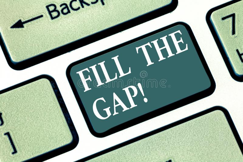 Text sign showing Fill The Gap. Conceptual photo Put he missing part in its right place Solution to the puzzle Keyboard. Key Intention to create computer royalty free illustration