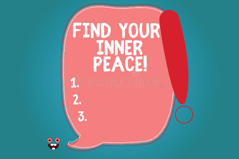 Text sign showing Find Your Inner Peace. Conceptual photo Peaceful style of life Positivism Meditation Blank Color. Speech Bubble Outlined with Exclamation vector illustration