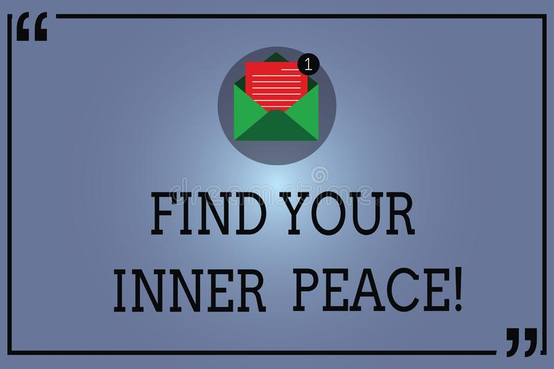 Text sign showing Find Your Inner Peace. Conceptual photo Peaceful style of life Positivism Meditation Open Envelope. With Paper New Email Message inside stock illustration
