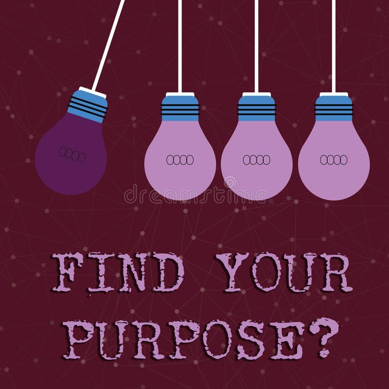 Text sign showing Find Your Purpose question. Conceptual photo reason for something is done or for which exists Color. Text sign showing Find Your Purpose royalty free illustration