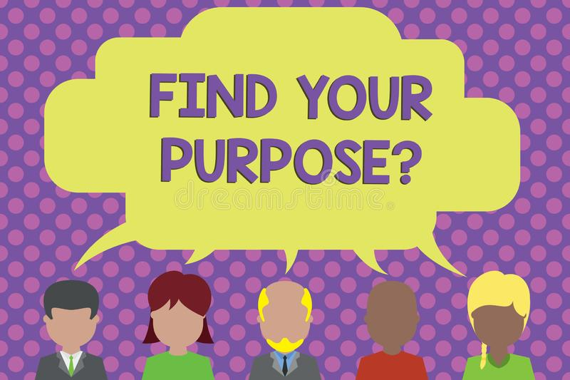 Text sign showing Find Your Purpose question. Conceptual photo reason for something is done or for which exists Five. Text sign showing Find Your Purpose stock illustration