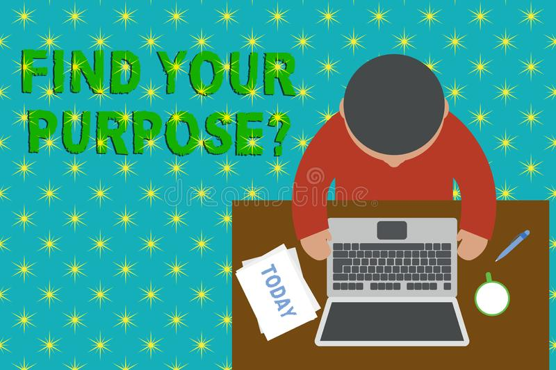 Text sign showing Find Your Purpose question. Conceptual photo reason for something is done or for which exists Upper. Text sign showing Find Your Purpose royalty free illustration