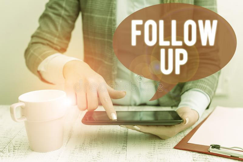 Text sign showing Follow Up. Conceptual photo Additional info or any activity that needs to check secondly Business. Text sign showing Follow Up. Business photo royalty free stock photography