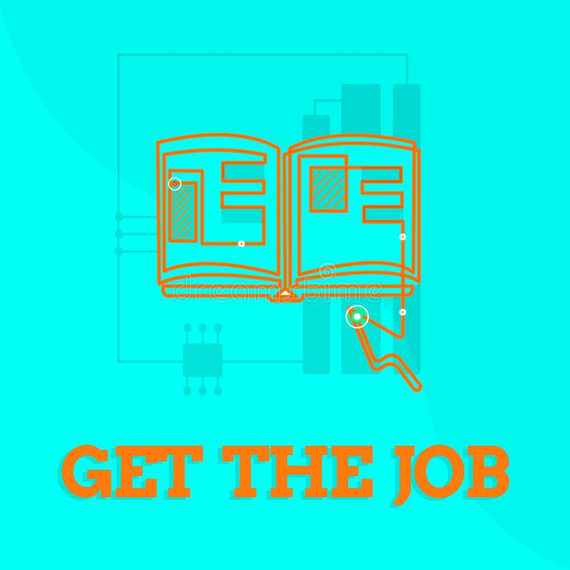 Text sign showing Get The Job. Conceptual photo Obtain position employment work Headhunting recruiting.  vector illustration