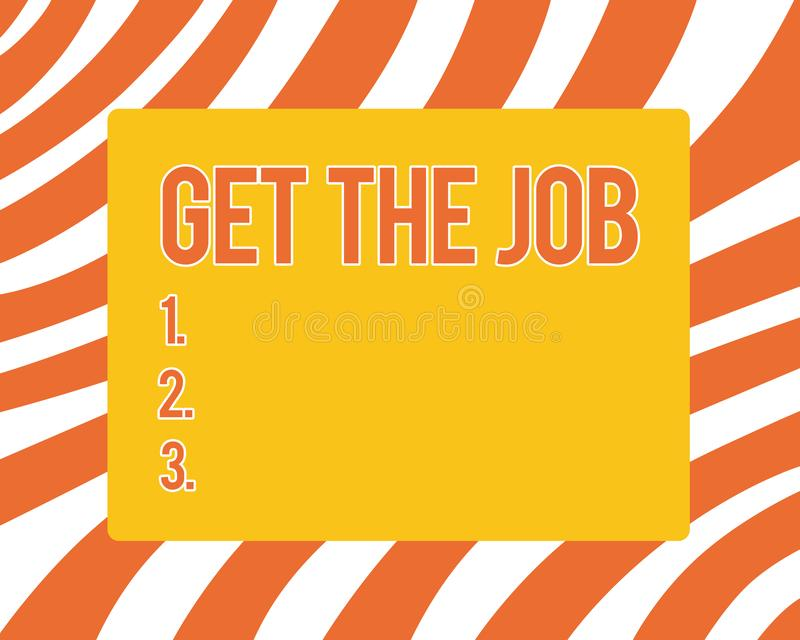 Text sign showing Get The Job. Conceptual photo Obtain position employment work Headhunting recruiting.  royalty free illustration