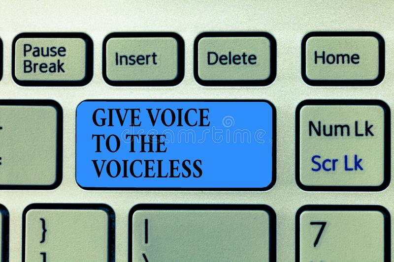 Text sign showing Give Voice To The Voiceless. Conceptual photo Speak out on Behalf Defend the Vulnerable.  stock photography