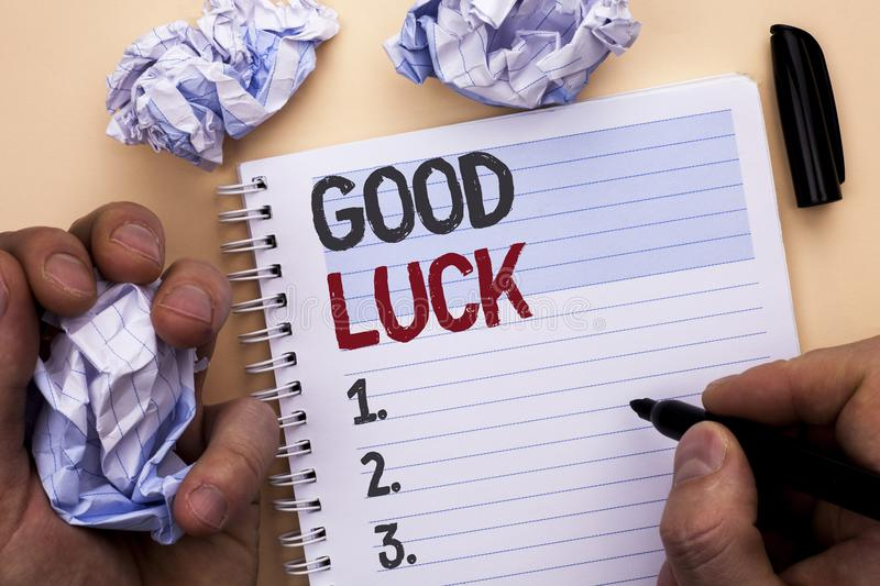 Text sign showing Good Luck. Conceptual photo Lucky Greeting Wish Fortune Chance Success Feelings Blissful written by Man on Noteb. Text sign showing Good Luck stock photography