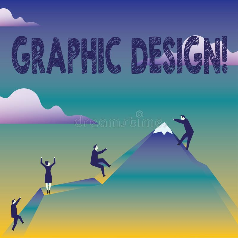Text sign showing Graphic Design. Conceptual photo Art of combining Text Images in advertising Business People Climbing. Text sign showing Graphic Design stock illustration