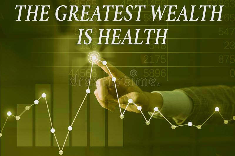 Text sign showing The Greatest Wealth Is Health. Conceptual photo Many sacrifice their money just to be healthy Lady royalty free stock photos