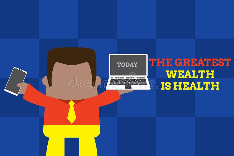 Text sign showing The Greatest Wealth Is Health. Conceptual photo Many sacrifice their money just to be healthy Standing. Text sign showing The Greatest Wealth vector illustration