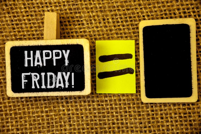 Text sign showing Happy Friday Motivational Call. Conceptual photos Wishing you have a good start for the weekend. Text sign showing Happy Friday Motivational royalty free stock images