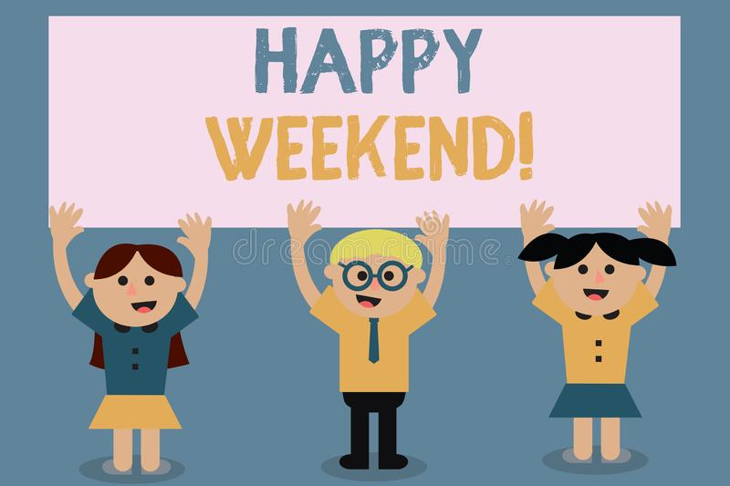 Text sign showing Happy Weekend. Conceptual photo Cheerful rest day Time of no office work Spending holidays.  vector illustration