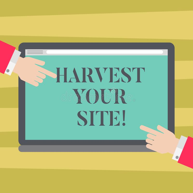 Text sign showing Harvest Your Site. Conceptual photo time when you reap what you sow before pick or gather it Hu. Analysis Hands from Both Sides Pointing on a vector illustration
