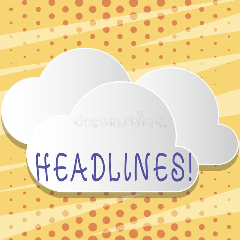 Text sign showing Headlines. Conceptual photo Heading at the top of an article in newspaper Blank White Fluffy Clouds. Text sign showing Headlines. Business stock illustration